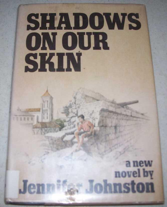 Shadows on Our Skin: A Novel, Johnston, Jennifer