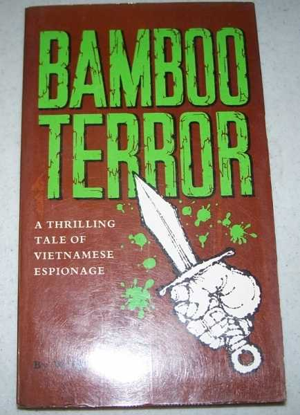 Bamboo Terror: A Thrilling Tale of Vietnamese Espionage, Ross, William