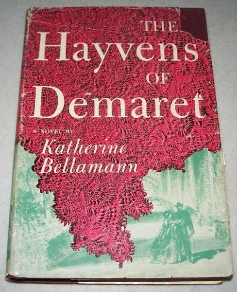 The Hayvens of Demaret: A Novel, Bellamann, Katherine