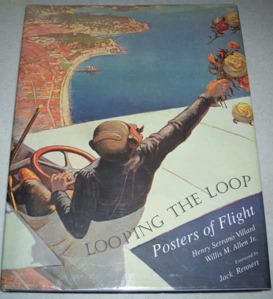 Looping the Loop: Posters of Flight, Villard, Henry Serrano and Allen, Willis M. Jr.