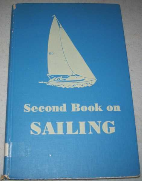 Second Book of Sailing: How to Choose, Race, and Cruise Your Boat, Aymar, Gordon C. and Gordon C. Jr.