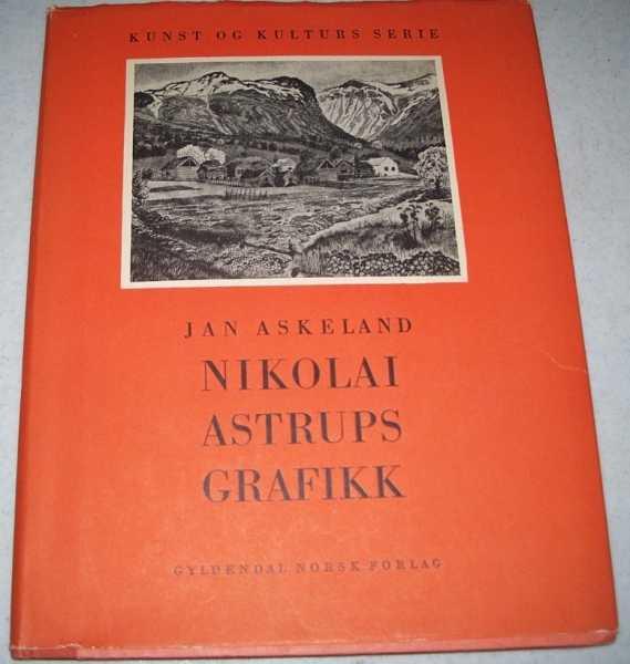 Nikolai Astrups Grafikk (Kunst og Kulturs Serie), Askeland, Jan