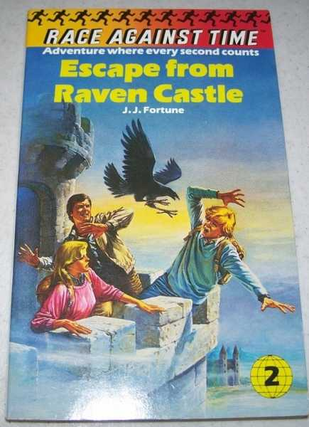 Race Against Time #2: Escape from Raven Castle, Fortune, J.J.