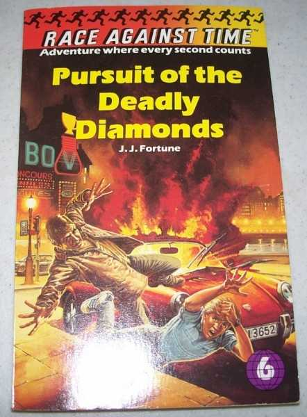Race Against Time #6: Pursuit of the Deadly Diamonds, Fortune, J.J.