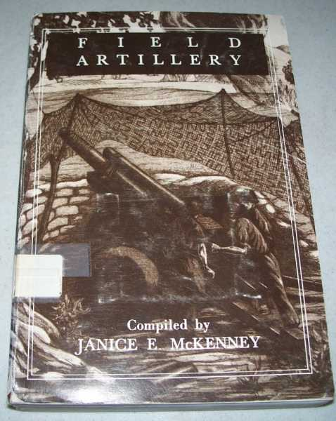 Field Artillery: Regular Army and Army Reserve (Army Lineage Series), McKenney, Janice E.