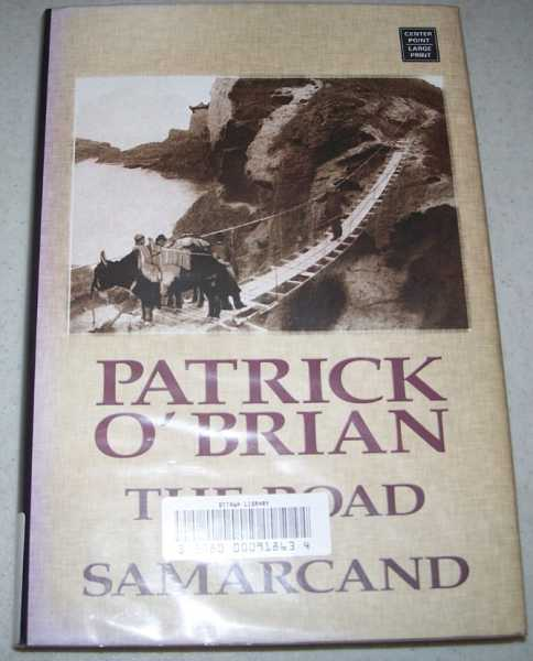 The Road to Samarcand (Large Print Edition), O'Brian, Patrick