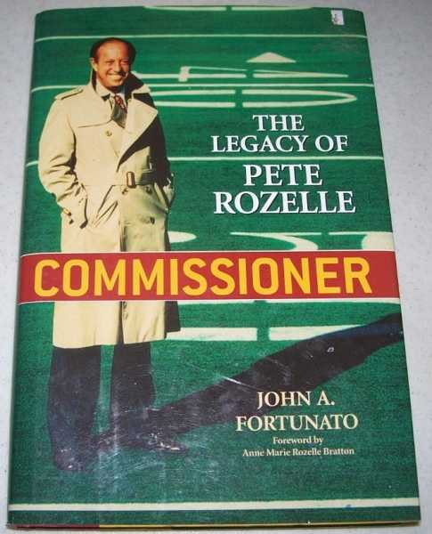 Commissioner: The Legacy of Pete Rozelle, Fortunato, John A.