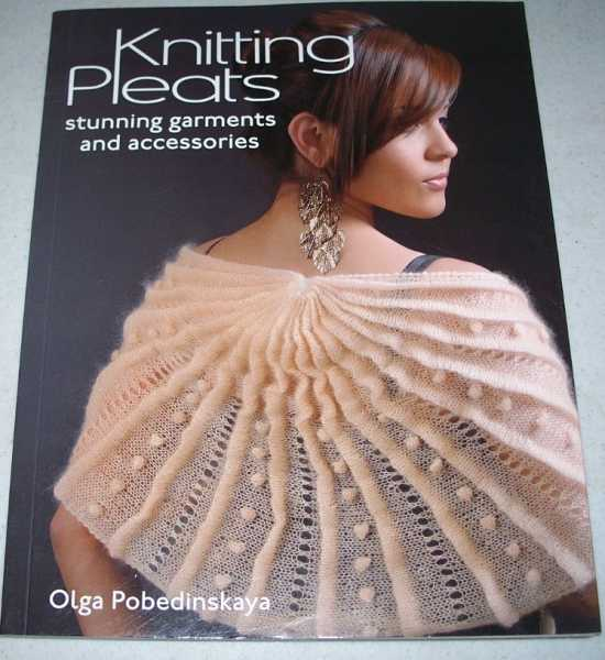 Knitting Pleats: Stunning Garments and Accessories, Pobedinskaya, Olga