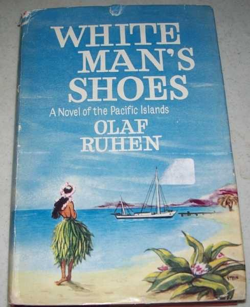 White Man's Shoes: A Novel of the Pacific Islands, Ruhen, Olaf