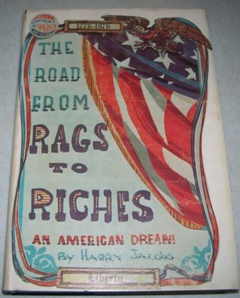 The Road from Rags to Riches: An American Dream, Jacobs, Harry