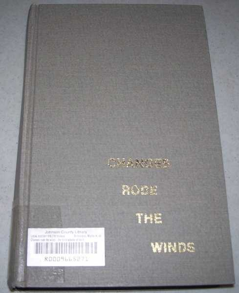 Changes Rode the Wind: The Third Volume of the History of Edwards County, Kansas, and the Surrounding Area from 1926 to 1940, Richardson, Myrtle H.
