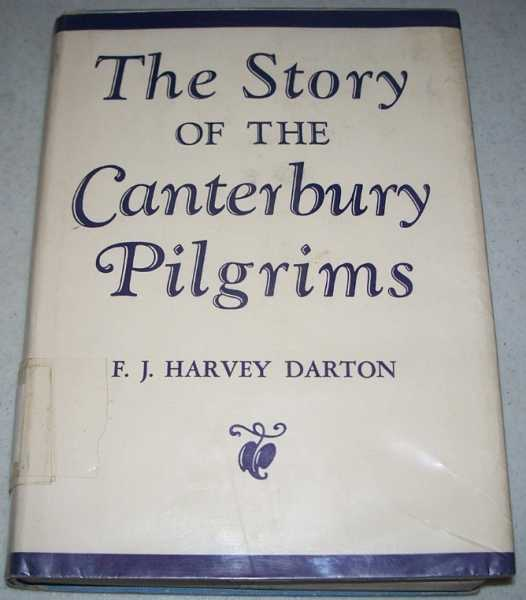 The Story of the Canterbury Pilgrims, Chaucer, Geoffrey; Darton, F.J. (retold by)