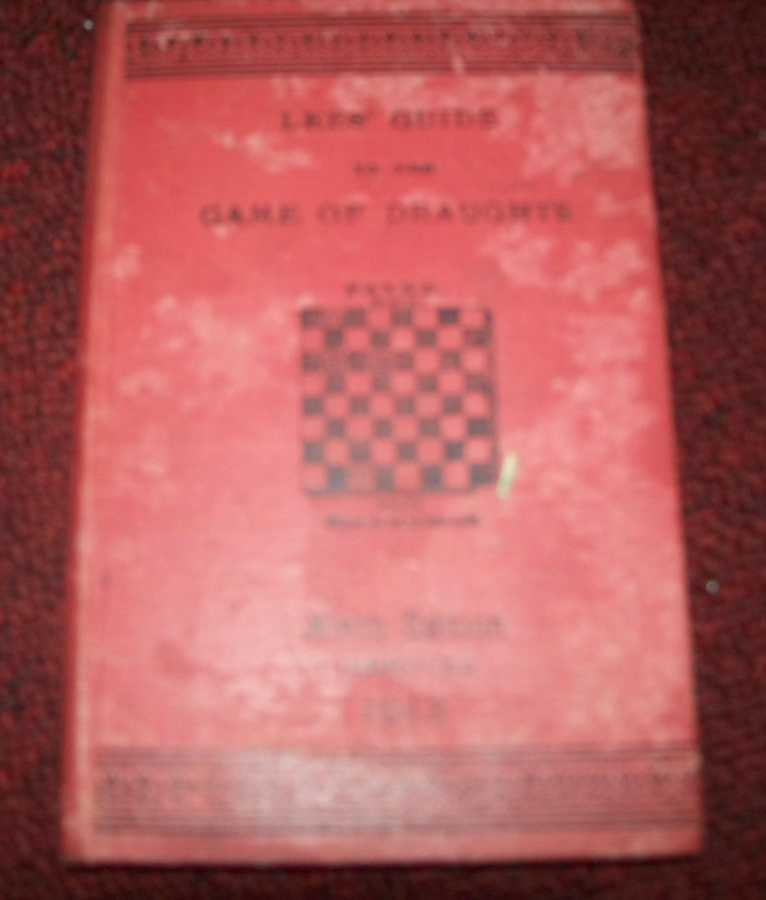 A Complete Guide to the Game of Draughts (Lees' Guide, Ninth Edition), Lees, James
