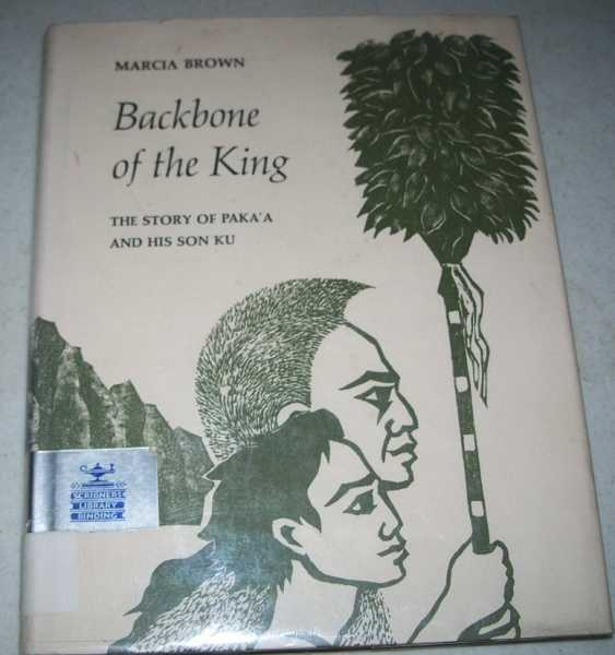 Backbone of the King: The Story of Paka'a and His Son Ku, Brown, Marcia