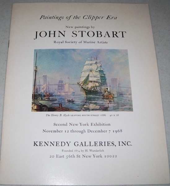 Paintings of the Clipper Era: New Paintings by John Stobart, Royal Society of Marine Artists; Second New York Exhibition, 1968 (Kennedy Galleries), N/A