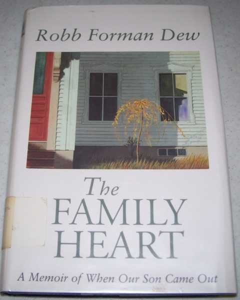 The Family Heart: A Memoir of When Our Son Came Out, Dew, Robb Forman