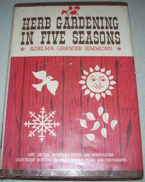 Herb Gardening in Five Seasons, Simmons, Adelma Grenier