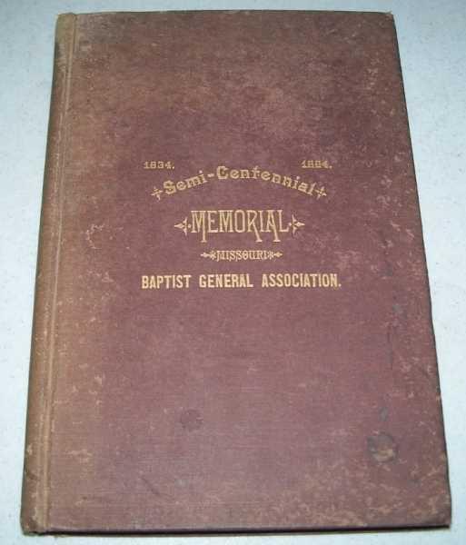 Missouri Baptist General Association Semi-Centennial Memorial 1834-1884, N/A