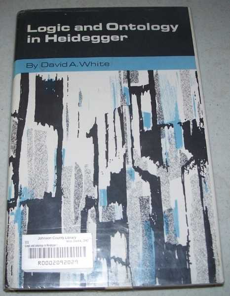 Logic and Ontology in Heidegger, White, David A.