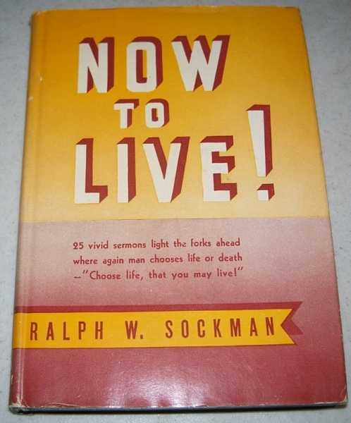 Now to Live!, Sockman, Ralph W.