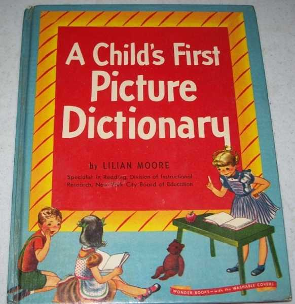 A Child's First Picture Dictionary (Wonder Books 517), Moore, Lilian
