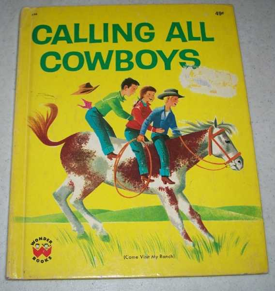 Calling All Cowboys (Come Visit My Ranch) Wonder Books 536, Hawes, Baldwin