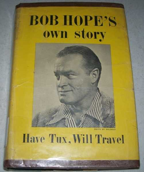 Bob Hope's Own Story: Have Tux, Will Travel, Hope, Bob with Martin, Pete