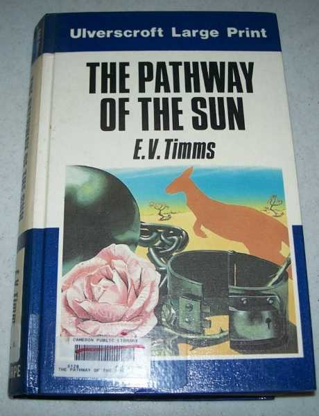 The Pathway of the Sun (Large Print Edition), Timms, E.V.