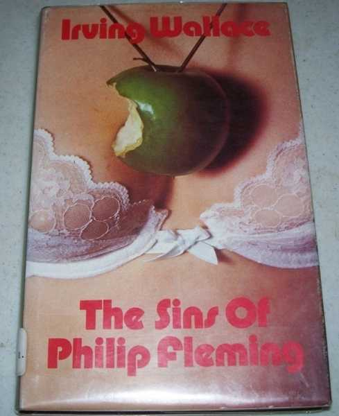 The Sins of Philip Fleming: A Compelling Novel of a Man's Intimate Problem, Wallace, Irving