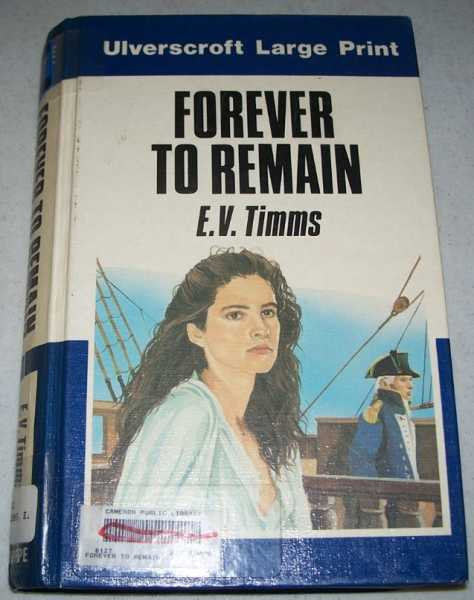 Forever to Remain (Large Print Edition), Timms, E.V.