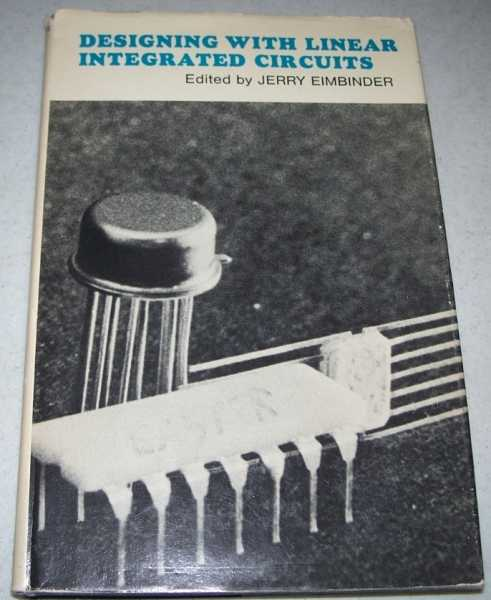 Designing with Linear Integrated Circuits, Eimbinder, Jerry (ed.)