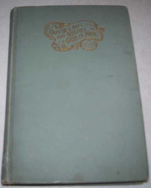 Out of Law Into Gospel or God in Man; Third Edition, Griswold, Sarah Elizabeth