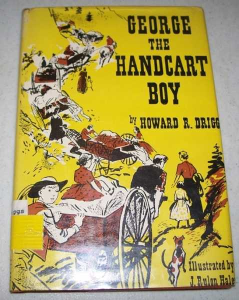 George the Handcart Boy, Driggs, Howard R.