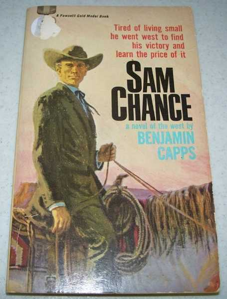 Sam Chance: A Novel of the West, Capps, Benjamin