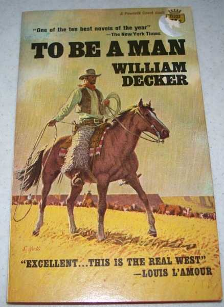 To Be a Man, Decker, William