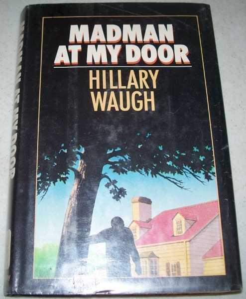Madman at My Door, Waugh, Hillary