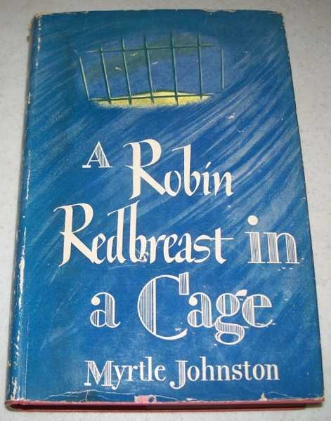 A Robin Redbreast in a Cage, Johnston, Myrtle