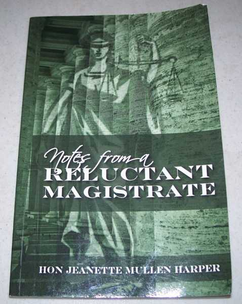 Notes from a Reluctant Magistrate, Harper, Hon. Jeanette Mullen