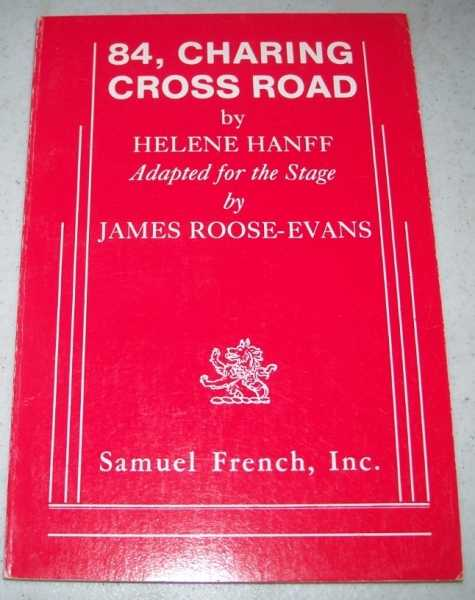 84, Charing Cross Road: Adapted for the Stage, Hanff, Helene; Roose-Evans, James