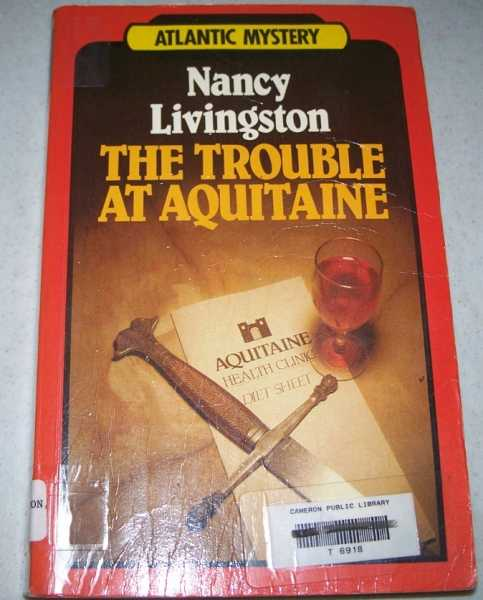 The Trouble at Aquitaine: Atlantic Large Print, Livingston, Nancy