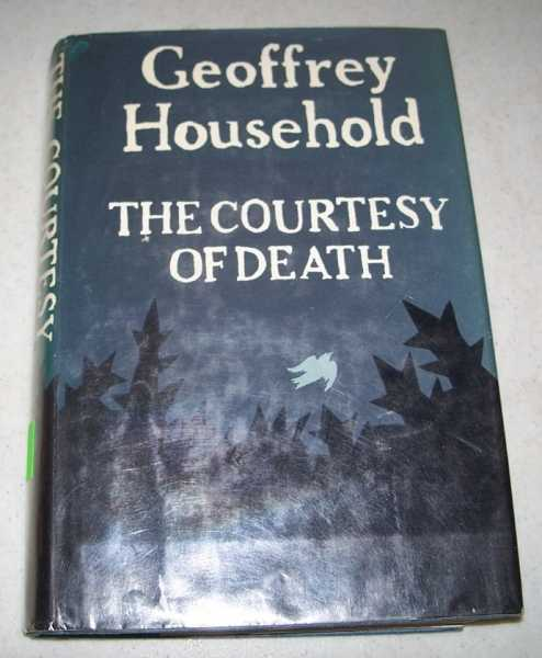 The Courtesy of Death: A Novel, Household, Geoffrey