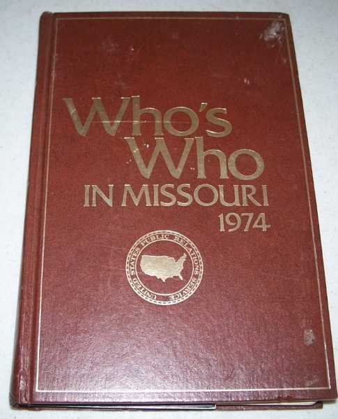Who's Who in Missouri 1974: A Compilation of Biographical Information on Outstanding Citizens of the State of Missouri, N/A