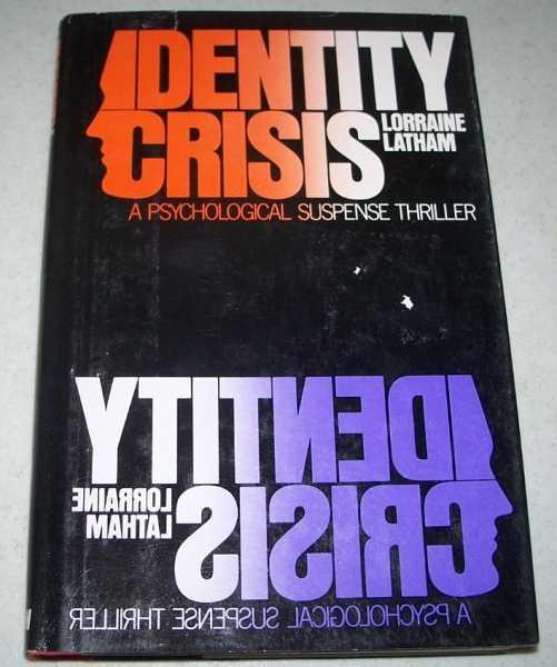 Identity Crisis: A Psychological Suspense Thriller, Latham, Lorraine