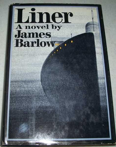 Liner: A Novel, Barlow, James