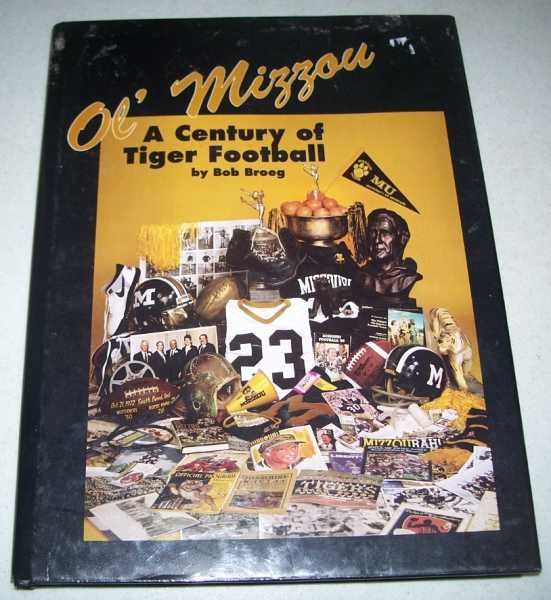 Ol' Mizzou: A Century of Tiger Football, Broeg, Bob