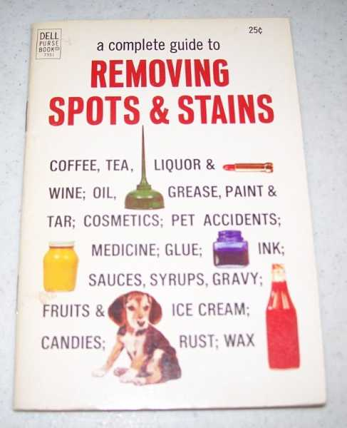 A Complete Guide to Removing Spots and Stains (Dell Purse Book 7351), N/A
