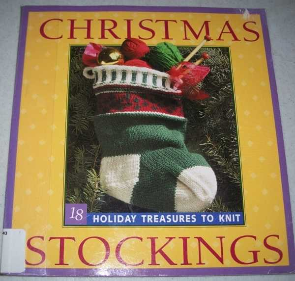 Christmas Stockings: 18 Holiday Treasures to Knit, Various