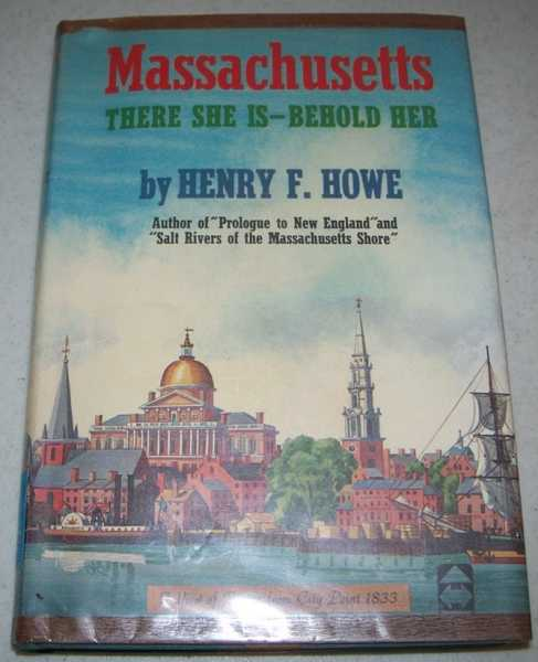 Massachusetts: There She Is-Behold Her, Howe, Henry F.