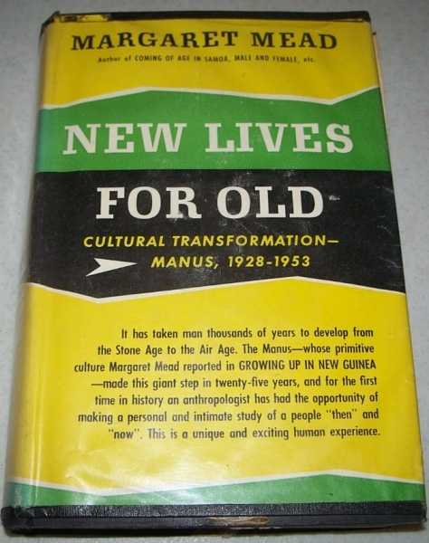New Lives for Old: Cultural Transformation-Manus 1928-1953, Mead, Margaret