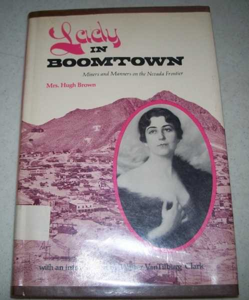 Lady in Boomtown: Miners and Manners on the Nevada Frontier, Brown, Mrs. Hugh